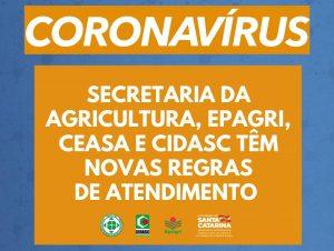 Coronavírus em SC: Secretaria da Agricultura, Epagri, Cidasc e Ceasa têm alterações nos atendimentos ao público